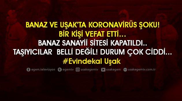BANAZ VE UŞAK'TA KORONAVİRÜS ŞOKU..!