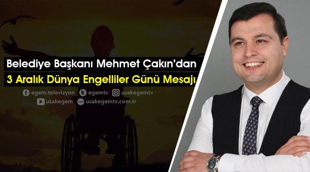 Belediye Başkanı Mehmet Çakın'dan 3 Aralık Dünya Engelliler Günü Mesajı