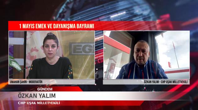 EGEM TV, GÜNDEM PROGRAMI İLE UŞAK'TA 1 MAYIS İŞÇİ BAYRAMININ GÜNDEMİNİ TUTTU..