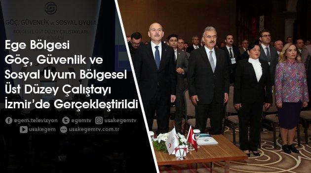 Göç, Güvenlik ve Sosyal Uyum Bölgesel Üst Düzey Çalıştayı İzmir'de Gerçekleşti
