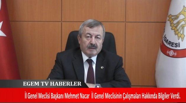 İl Genel Meclisi Başkanı Mehmet Nacar Yaptığı Açıklamada İl Genel Meclisinin Çalışmaları Hakkında Bilgiler Verdi.