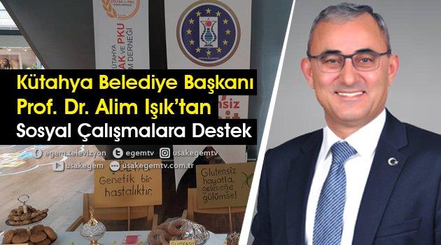 Kütahya Belediye Başkanı Prof. Dr. Alim Işık'tan Sosyal Çalışmalara Destek!