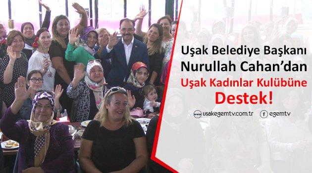 Başkan Cahan'dan Uşak Kadınlar Kulübüne Destek!