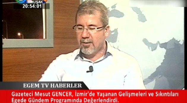 İnternet Gazete Müdürü Mesut GENCER İzmir'de Yaşanan Gelişmleri ve Sıkıntıları Değerlendirdi.