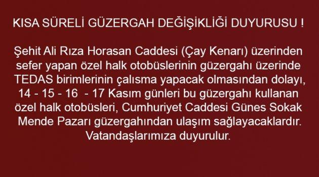 KISA SÜRELİ GÜZERGAH DEĞİŞİKLİĞİ DUYURUSU !