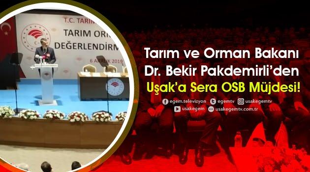 TARIM VE ORMAN BAKANI PAKDEMİRLİ'DEN UŞAK'A MÜJDE!