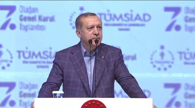 TÜMSİAD Genel Kurulu Cumhurbaşkanı'nın Katılımları ile Gerçekleşti