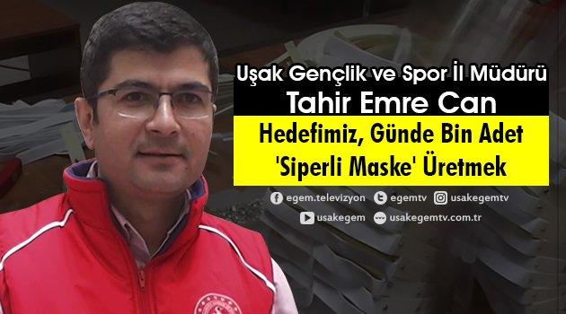 """Uşak Gençlik ve Spor İl Müdürü Tahir Emre Can,  """"Hedefimiz Günde Bin Adet 'Siperli Maske' Üretmek"""""""