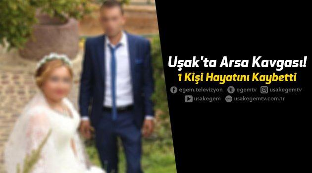 EŞİ ÖLDÜ,HAMİLE KADIN AĞIR YARALI..Uşak'ta Arsa Kavgası! 1 Kişi Hayatını Kaybetti