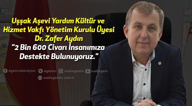 """Uşşak Aşevi Yardım Kültür ve Hizmet Vakfı Yönetim Kurulu Üyesi Dr. Zafer Aydın, """"2 Bin 600 civarı insanımıza destekte bulunuyoruz."""""""