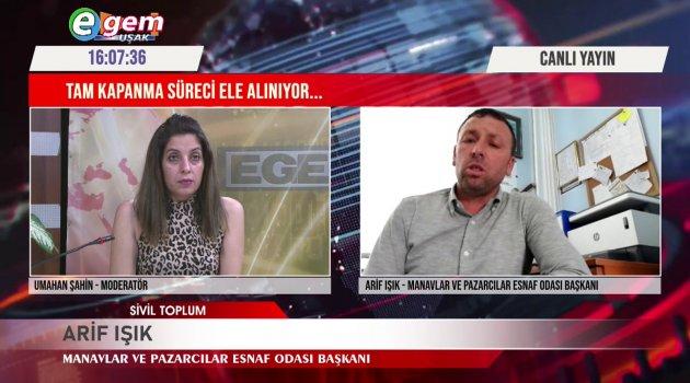 """Manavlar ve Pazarcılar Esnaf Odası Başkanı Arif Işık: """"Marketler de virüsün yayılma hızı daha fazla"""" dedi."""