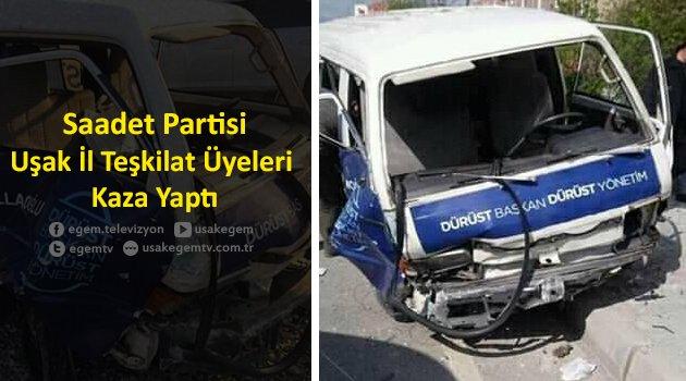 Saadet Partisi Uşak İl Teşkilat Üyeleri Kaza Yaptı