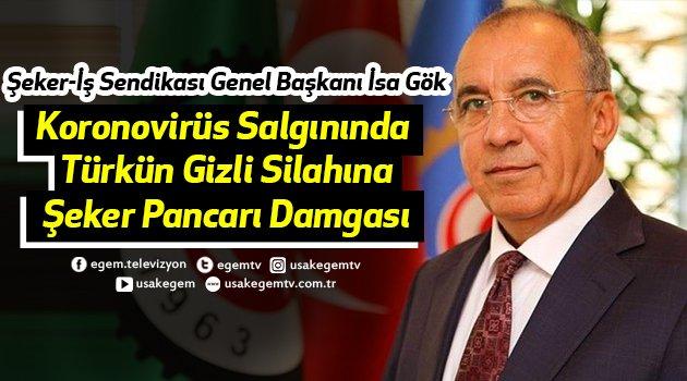 """Şeker-İş Sendikası Genel Başkanı İsa Gök """"Koronovirüs Salgınında Türkün Gizli Silahına Şeker Pancarı Damgası""""dedi."""