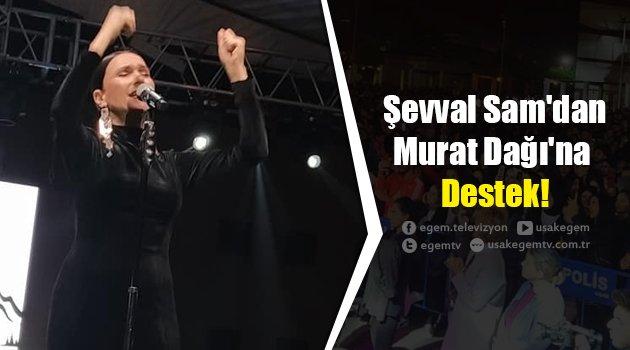 Şevval Sam'dan Murat Dağı'na Destek!