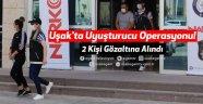 Uşak'ta Uyuşturucu Operasyonu! 2 Kişi Gözaltına Alındı