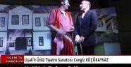 Uşaklı Ünlü Tiyatro Sanatçısı Cengiz Küçük Ayvaz Uşak'lılarla  Bir Araya Geldi...