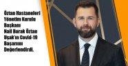 Öztan Hastaneleri Yönetim Kurulu Başkanı Nail Burak Öztan, ilimizin Covid-19 ile mücadelede gösterdiği başarı ile ilgili açıklamalarda bulundu.