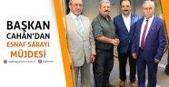 Belediye Başkanı Cahan'dan Esnaf Sarayı Müjdesi