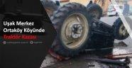 Ortaköy Köyünde Traktör Kazası