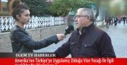 Amerika'nın Türkiye'ye Uygulamış Olduğu Vize Yasağı İle İlgili Uşak'lılar Ne Düşünüyor ?