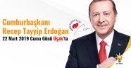 Cumhurbaşkanı Erdoğan, 22 Mart'ta Uşak'ta