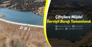Dervişli Barajı Tamamlandı