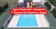 Eynal Kaplıcaları Aquapark 11 Temmuz'da Kapılarını Açıyor