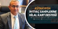 KÜTAHYA'DA İHTİYAÇ SAHİPLERİNE HİLAL KART DESTEĞİ