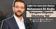 """Sağlık-Sen Uşak Şube Başkanı Muhammed Ali Aloğlu """"Koruyucu Ekipman Yönünden Sıkıntımız Yok"""""""
