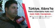Türkiye, Kıbrıs'ta petrol aramakta haklı mı? Uşaklılar cevapladı...