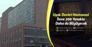 Uşak Devlet Hastanesi ilave 200 yatakla daha da büyüyecek...