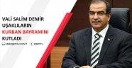 Uşak Valisi Salim Demir'den Bayram Mesajı