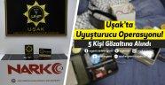 Uşak'ta Uyuşturucu Operasyonu! 5 Kişi Gözaltına Alındı