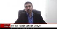 Yaşanan tartışmalı olaylar ile ilgili Mhp İl Başkanı Muhterem Kuruçay bir basın açıklaması yaptı
