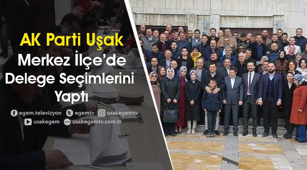 AK Parti Uşak, Merkez İlçe, Delege Seçimleri Yapıldı