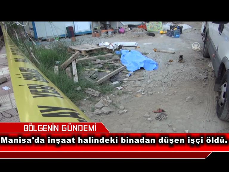 İnşaat halindeki binadan düşen işçi öldü.