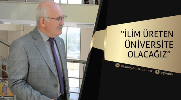 """Rektör Prof. Dr. Ekrem Savaş """" ilim üreten bir üniversite olacağız."""""""