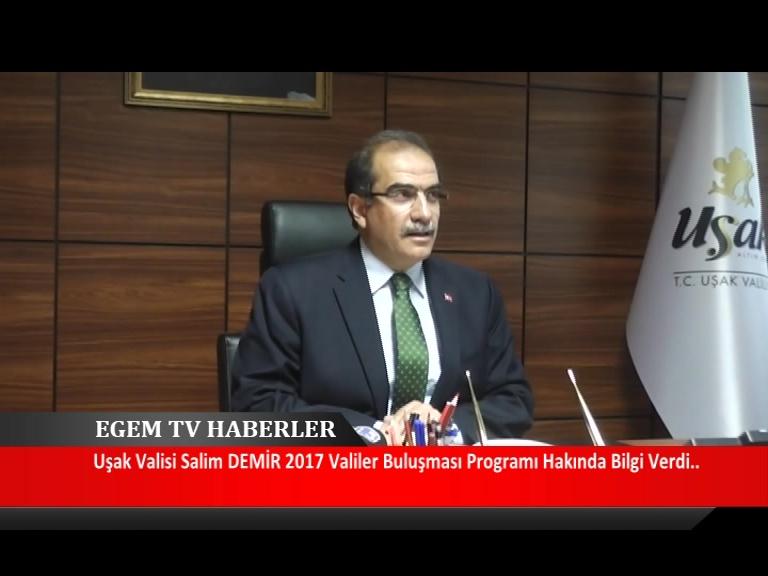 Uşak Valisi Salim Demir Ankara'da Gerçekleşen 2017 Valiler Buluşması Programı Hakkında Bilgiler Verdi.