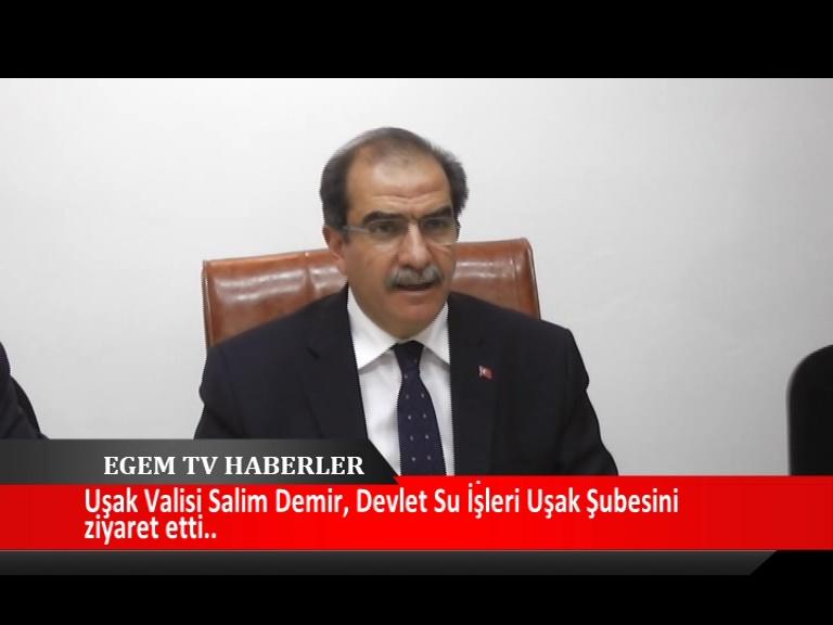 Uşak Valisi Salim Demir Devlet Su İşleri Uşak şubesini ziyaret etti.