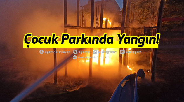 Uşak'ta Çocuk Parkında Yangın!