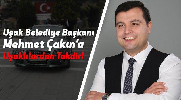 Uşak Belediye Başkanı Mehmet Çakın'a Uşaklılardan Takdir!
