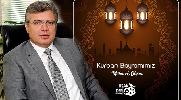 Uşak Deri (Karma) OSB Yönetim Kurulu Başkanı Karahallı'dan Kurban Bayramı Mesajı