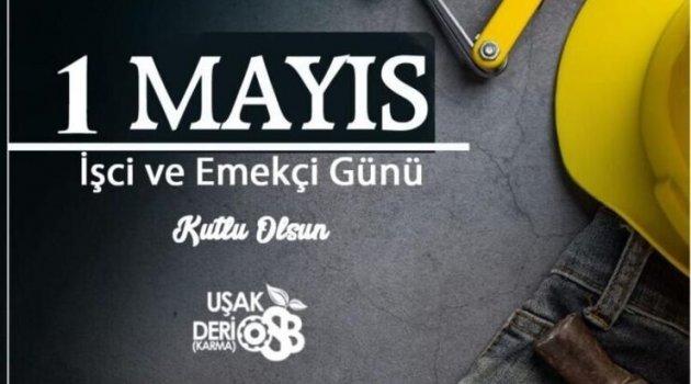 UŞAK DERİ VE KARMA ORGANİZE SANAYİ BÖLGESİ 1 MAYIS EMEK VE DAYANIŞMA BAYRAMINI KUTLADI...
