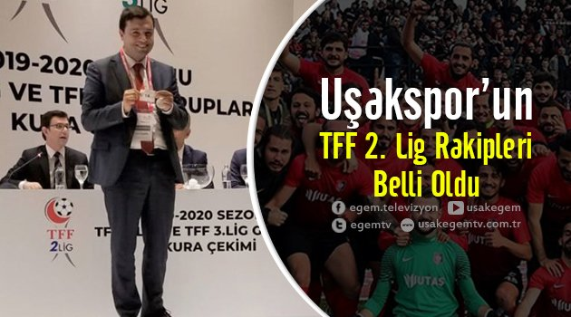 Uşakspor'un TFF 2. Lig Rakipleri Belli Oldu