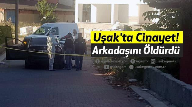 Uşak'ta Cinayet! Arkadaşını Bıçaklayarak Öldürdü