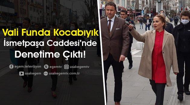 Vali Funda Kocabıyık'tan İsmetpaşa Caddesinde Denetim!