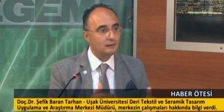 Uşak Üniversitesi Deri, Tekstil ve Seramik  (DTS) Tasarım Uygulama ve Araştırma Merkez Müdürü Dr. Öğretim Üyesi Şefik Baran Tarhan - Egem Özel